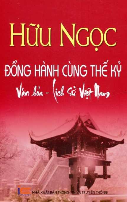 Hữu Ngọc: Đồng hành cùng thế kỷ Văn hóa - Lịch sử Việt Nam