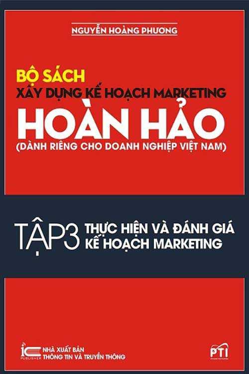 Bộ sách Xây dựng kế hoạch marketing hoàn hảo - Tập 3: Thực hiện và đánh giá kế hoạch marketing