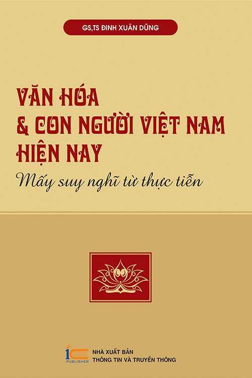 Văn hóa và Con người Việt Nam hiện nay - Mấy suy nghĩ từ thực tiễn