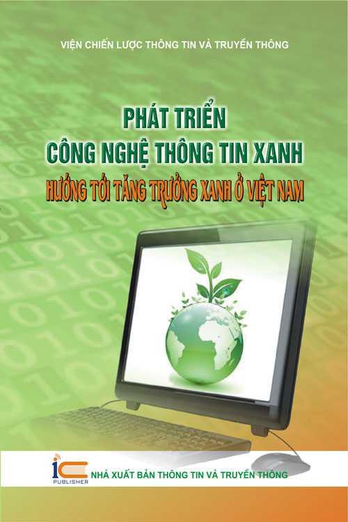 Phát triển công nghệ thông tin xanh hướng tới tăng trưởng xanh ở Việt Nam