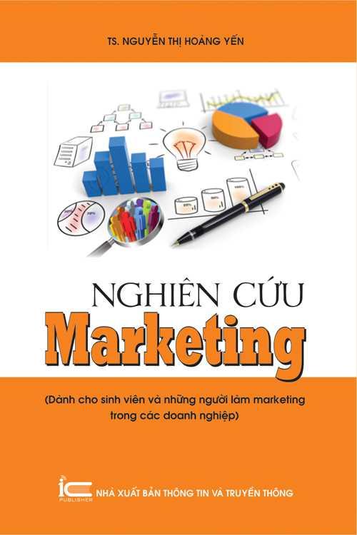 Nghiên cứu marketing (Dành cho sinh viên và người làm marketing trong các doanh nghiệp)