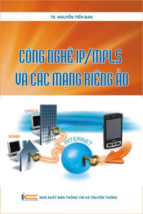 Công nghệ IP/MPLS và các mạng riêng ảo