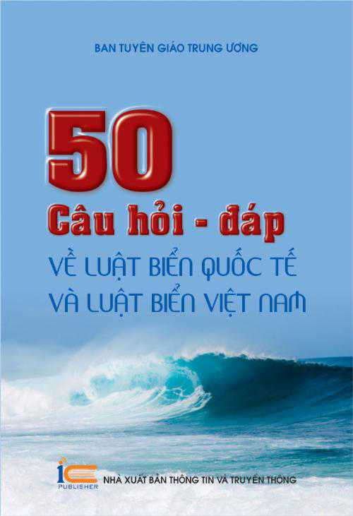 50 câu hỏi - đáp về Luật biển quốc tế và Luật biển Việt Nam