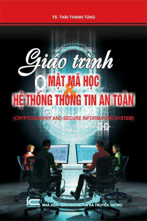 Giáo trình mật mã học và hệ thống thông tin an toàn (Cryptography and Secure  Information System)