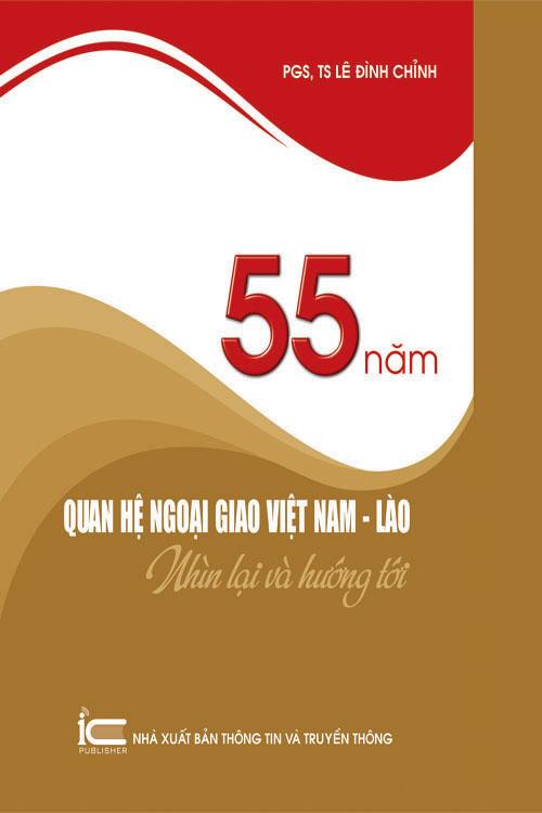 55 năm quan hệ ngoại giao Việt Nam - Lào: Nhìn lại và hướng tới