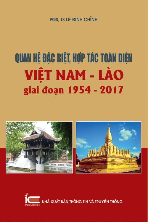 Quan hệ đặc biệt, hợp tác toàn diện Việt Nam - Lào giai đoạn 1954-2017