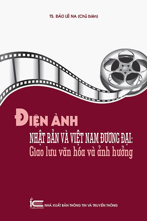 Điện ảnh Nhật Bản và Việt Nam đương đại: Giao lưu văn hóa và ảnh hưởng