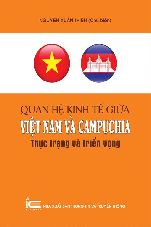 Quan hệ kinh tế giữa Việt Nam và Campuchia: Thực trạng và Triển vọng
